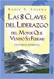 Sharma, Robin S.: 8 Claves del liderazgo del monje (Spanish Edition)