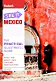 Fodor's Travel Publications Inc.: Fodor's See It Mexico