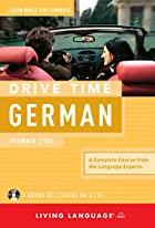 Drive Time German: Beginner Level by Living…