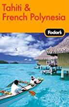 Fodor's Tahiti and French Polynesia (Fodor's…