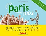 Emerson, Emily: Fodor&#39;s Around Paris with Kids : 68 Great Things to Do Together