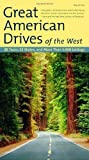 Fodor&#39;s: Fodor&#39;s Great American Drives of the West: 33 Tours, 22 States, and More Than 1,400 Listings