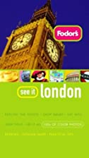 Fodor's See It London by Fodor's