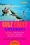 Fodor's Travel Publications, Inc. Staff: Gulf Coast Getaways