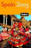 Fodor's Travel Publications, Inc. Staff: Fodor's Spain 2005