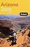 Fodor's Travel Publications, Inc. Staff: Arizona 2005