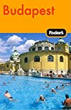 Fodor&#39;s: Fodor&#39;s Budapest