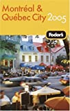 Fodor's: Fodor's 2005 Montreal And Quebec City