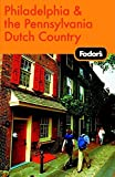 Fodor's Travel Publications, Inc. Staff: Fodor's Philadelphia and the Pennsylvania Dutch Country