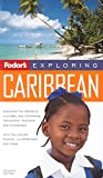 Fodor's: Fodor's Exploring the Caribbean, 7th Edition (Exploring Guides)