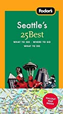 Fodor's Seattle's 25 Best by Fodor's