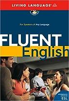 Fluent English (ESL) by Living Language