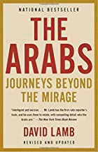 The Arabs: Journeys Beyond the Mirage by…
