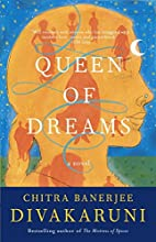 Queen of Dreams by Chitra Banerjee…