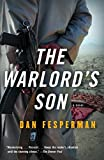 Fesperman, Dan: The Warlord&#39;s Son