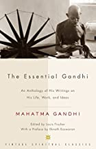 The Essential Gandhi: An Anthology of His&hellip;