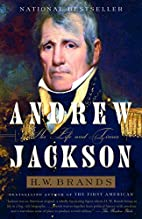 Andrew Jackson: His Life and Times by H. W.…