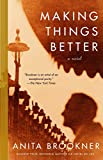 Brookner, Anita: Making Things Better