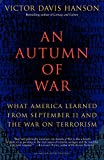 Hanson, Victor Davis: An Autumn of War: What America Learned from September 11 and the War on Terrorism