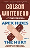 Whitehead, Colson: Apex Hides the Hurt