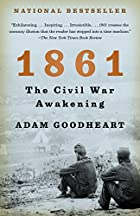 1861: The Civil War Awakening by Adam&hellip;