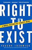 Lozowick, Yaacov: Right to Exist: A Moral Defense of Israel's Wars