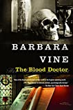 Vine, Barbara: The Blood Doctor