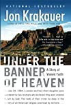 Krakauer, Jon: Under the Banner of Heaven: A Story of Violent Faith