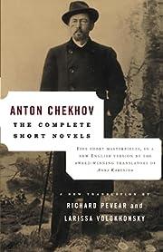 The Complete Short Novels by Anton Chekhov