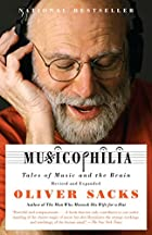Musicophilia: Tales of Music and the Brain&hellip;
