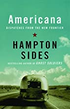 Americana: Dispatches from the New Frontier…