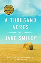 A Thousand Acres: A Novel by Jane Smiley