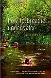 Orringer, Julie: How to Breathe Underwater