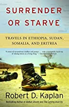 Surrender or Starve: Travels in Ethiopia,…