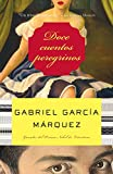 Garcia Marquez, Gabriel: Doce Cuentos Peregrinos/ Twelve Pilgrim Stories