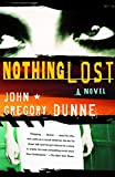 Dunne, John Gregory: Nothing Lost