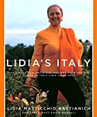 Lidia's Italy: 140 Simple and Delicious…