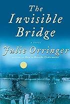 The Invisible Bridge by Julie Orringer