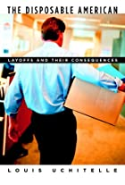 The Disposable American: Layoffs and Their…