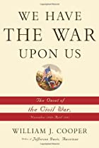 We Have the War Upon Us: The Onset of the…