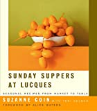 Gelber, Teri: Sunday Suppers At Lucques: Seasonal Recipes From Market To Table
