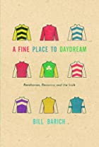 A Fine Place to Daydream: Racehorses,…