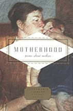 Motherhood: Poems About Mothers (Everyman's…