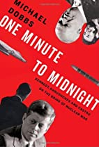 One Minute to Midnight: Kennedy, Khrushchev,…
