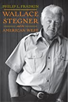Wallace Stegner and the American West by…
