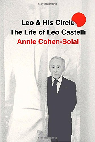 leo-and-his-circle-the-life-of-leo-castelli