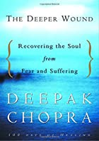 The Deeper Wound: Recovering the Soul from…