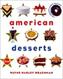 Brachman, Wayne: American Desserts : The Greatest Sweets on Earth