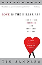 Love Is the Killer App: How to Win Business…