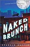 Hayter, Sparkle: Naked Brunch: A howlingly funny novel of love run wild